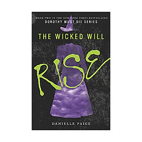 The Wicked Will Rise: Dorothy Must Die #2