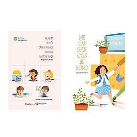 Combo Sách Kĩ Năng Làm Cha Mẹ: Mẹ Cáu Giận, Con Hư Hỏng + Mẹ Nhật Truyền Cảm Hứng Học Cho Con Như Thế Nào?