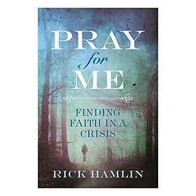[Download Sách] Pray for Me: Finding Faith in a Crisis
