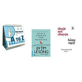 Combo 3 cuốn sách: Dám Thay Đổi - Từ A Đến Z  + Đi Tìm Lẽ Sống + Học làm người - Thuật nói chuyện hàng ngày