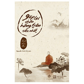 Gặp Lại Chốn Hồng Trần Sâu Nhất (Tái Bản)
