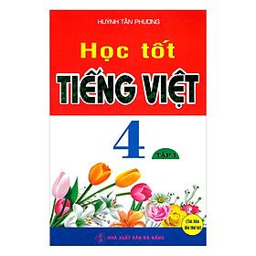Học Tốt Tiếng Việt 4 - Tập 1