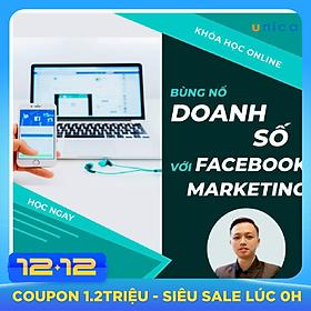 Khóa học MARKETING - Bùng nổ doanh số với facebook marketing [UNICA.VN