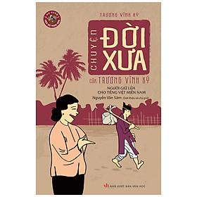 Chuyện Đời Xưa Của Trương Vĩnh Ký – Người Giữ Lửa Cho Tiếng Việt Miền Nam