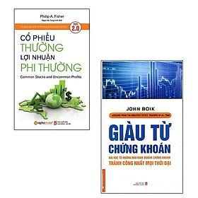 Bộ 2 cuốn sách về đầu tư chứng khoán: Cổ Phiếu Thường Lợi Nhuận Phi Thường - Giàu Từ Chứng Khoán