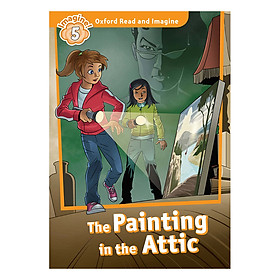 Oxford Read And Imagine Level 5: The Painting in the Attic (Audio Pack)