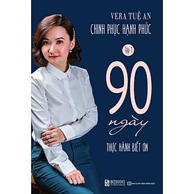 Chinh phục hạnh phúc - Tập 1 - 90 Ngày Thực Hành Biết Ơn