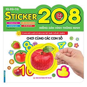 Chơi Cùng Các Con Số (208 Miếng Dán Hình Thông Minh - IQ - EQ - CQ)(Tái Bản)