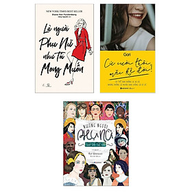 Combo 3 Cuốn Cẩm Nang Phẩm Chất Quý Cô: Những Người Phụ Nữ Thay Đổi Thế Giới + Là Người Phụ Nữ Như Tôi Mong Muốn + Cứ Cười Thôi Mặc Kệ Đời!  ( Sách Hay Không Thể Bỏ Lỡ)
