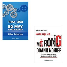 Bộ 2 cuốn sách cải tổ doanh nghiệp: Thay Dầu Cho Bộ Máy Doanh Nghiệp - Scaling Up Mở Rộng Doanh Nghiệp