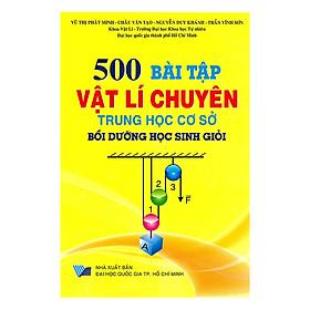 500 Bài Tập Vật Lí Chuyên Trung Học Cơ Sở Bồi Dưỡng Học Sinh Giỏi