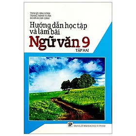 Hướng Dẫn Học Tập Và Làm Bài Ngữ Văn Lớp 9 - Tập 2
