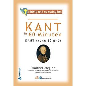 Nhà Tư Tưởng Lớn - Kant Trong 60 Phút