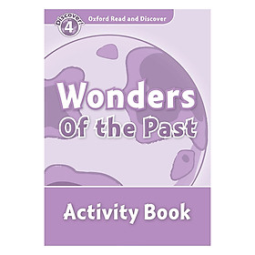 Oxford Read and Discover 4: Wonders of the Past Activity Book