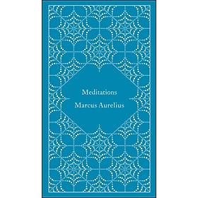 Meditations (A Penguin Classics Hardcover Series)