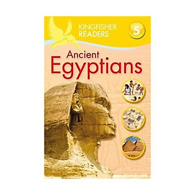Kingfisher Readers Level 5: Ancient Egyptians