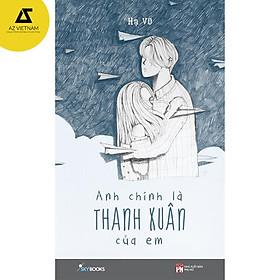 Sách - Anh Chính Là Thanh Xuân Của Em