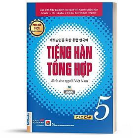 Sách - Giáo Trình Tiếng Hàn Tổng Hợp Dành Cho Người Việt Nam Cao Cấp 5 Bản 4 Màu ( tặng kèm bookmark thiết kế )