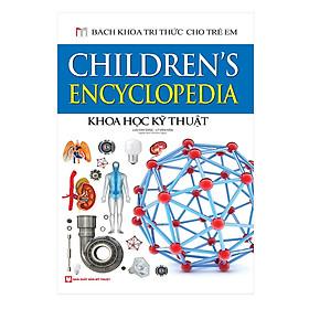 Bách Khoa Tri Thức Cho Trẻ Em - Khoa Học Kỹ Thuật