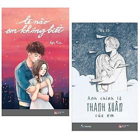 Combo 2 cuốn sách văn học lãng mạn:  Lẽ Nào Em Không Biết + Anh Chính Là Thanh Xuân Của Em ( Tặng kèm Bookmark Happy Life)
