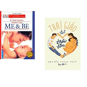 Combo 2 cuốn sách: Cẩm Nang Mẹ & Bé Toàn Tập + Thai Giáo Từ Trái Tim
