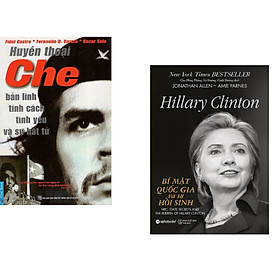 Combo 2 cuốn sách: Huyền Thoại Che - Bản Lĩnh Tính Cách Tình Yêu & Sự Bất Tử + Hillary Clinton - Bí Mật Quốc Gia Và Sự Hồi Sinh