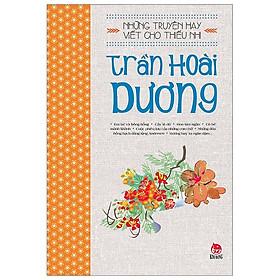 Những Truyện Hay Viết Cho Thiếu Nhi - Trần Hoài Dương (Tái Bản 2019)