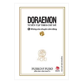 Doraemon - Tuyển Tập Theo Chủ Đề Tập 5: Những Câu Chuyện Cảm Động (Bìa Mềm) (Tái Bản 2018)
