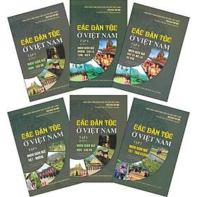 Combo Bộ 6 Cuốn: Các Dân Tộc Ở Việt Nam