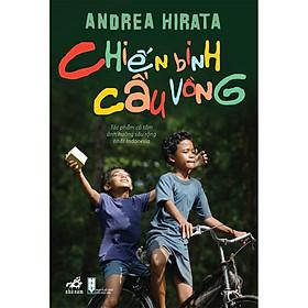 Sách - một trong những đại diện xuất sắc nhất của  văn học Indonesia hiện đại- Chiến binh cầu vồng (TB 2020)