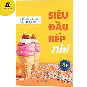 Sách - Siêu Đầu Bếp Nhí - Cuốn Sách Làm Bánh Đầu Tiên Của Con