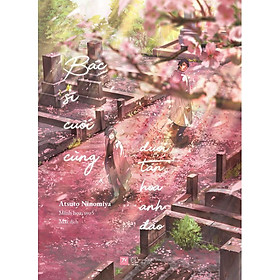 Sách - Bác Sĩ Cuối Cùng Dưới Tán Hoa Anh Đào (tặng kèm bookmark)