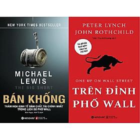 Combo Sách - Trên Đỉnh Phố Wall + Bán Khống: Thảm Họa Kinh Tế Đậm Chất Tài Chính Nhất Trong Lịch Sử Phố Wall