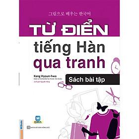 Từ Điển Tiếng Hàn Qua Tranh (Sách Bài Tập) tặng kèm bút tạo hình ngộ nghĩnh