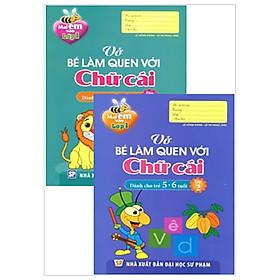 Combo Mai Em Vào Lớp 1 - Vở Bé Làm Quen Với Chữ Cái (Dành Cho Trẻ 5 - 6 Tuổi)