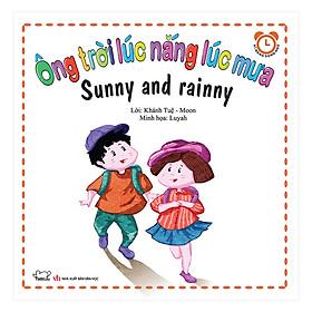 Bộ Kỹ Năng Trong Sinh Hoạt I - Ông Trời Lúc Nắng Lúc Mưa - Sunny And Rainy (Song Ngữ Việt - Anh)