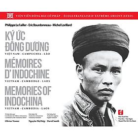 Ký ức Đông Dương: Việt Nam - Campuchia - Lào (Việt - Pháp - Anh)
