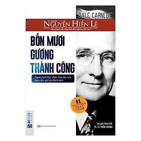 Bốn Mươi Gương Thành Công - Nguyễn Hiến Lê (Bộ Sách Sống Sao Cho Đúng)