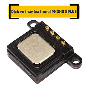 Dịch Vụ Thay Loa Trong iPhone 6 Plus