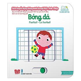 Cuốn sách giúp bé phát triển tư duy logic về vận động:  Sách Chuyển Động - Song Ngữ A-V: Football -  Bóng Đá