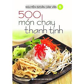 Sách - 500 Món Chay Thanh Tịnh - Tập 8