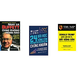 Combo 3 cuốn sách: Ngay Cả Buffett Cũng Không Hoàn Hảo + 24 Bài Học Sống Còn Để Đầu Tư Thành Công Trên Thị Trường Chứng Khoán + Donal Trump - Chiến Lược Đầu Tư Bất Động Sản