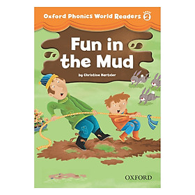 Oxford Phonics World Readers Level 2 : Fun in the Mud