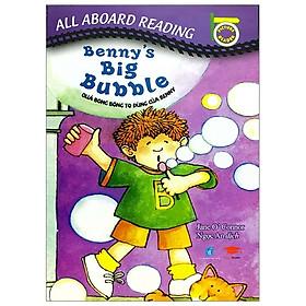 All Aboard Reading: Benny'S Big Bubble - Quả Bong Bóng To Đùng Của Benny