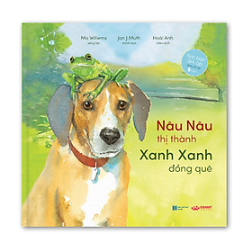 Nâu Nâu thị thành Xanh Xanh đồng quê - Truyện cho bé 5 tuổi+
