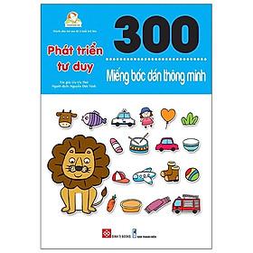300 Miếng Bóc Dán Thông Minh - Phát Triển Tư Duy