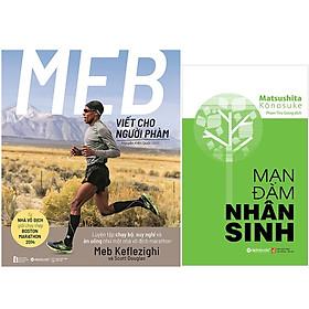 Combo Sách Tư Duy - Kỹ Năng Sống : MEB Viết Cho Người Phàm – Luyện Tập Chạy Bộ, Suy Nghĩ Và Ăn Uống Như Một Nhà Vô Địch Marathon + Mạn Đàm Nhân Sinh
