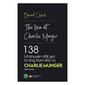 138 Lời Khuyên Đắt Giá Từ Ông Trùm Đầu Tư Charlie Munger