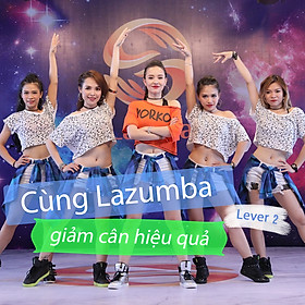 Khóa Học Cùng Lazumba Giảm Cân Hiệu Quả Trên Nền Nhạc Dance - Level 2