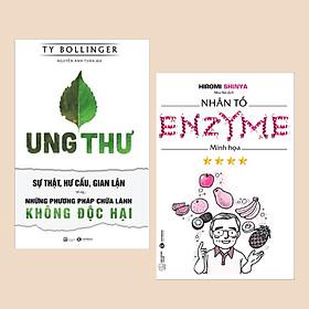 Combo Sách Phương Pháp Sống Khỏe: Nhân Tố Enzyme - Minh Họa (Tái Bản) + Ung Thư - Sự Thật, Hư Cấu, Gian Lận Và Những Phương Pháp Chữa Lành Không Độc Hại